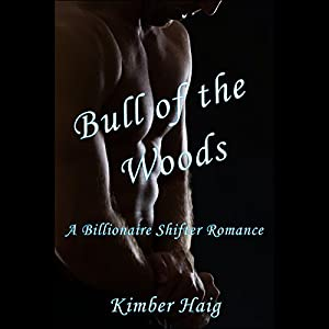 Bull of the Woods - A Billionaire Shifter Romance Audiobook