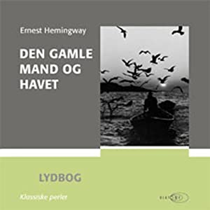 Den gamle mand og havet [The Old Man and the Sea] Audiobook