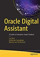 Oracle Digital Assistant: A Guide to Enterprise-Grade Chatbots Front Cover