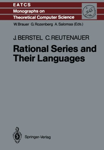 Rational Series and Their Languages (Monographs in Theoretical Computer Science. An EATCS Series) by Brand: Springer