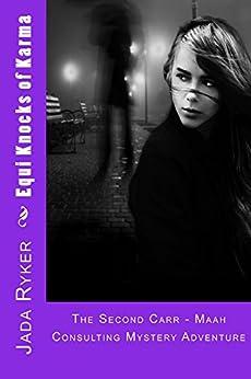 Equi Knocks of Karma (Carr - Maah Consulting Agency Book 2) by [Ryker, Jada]