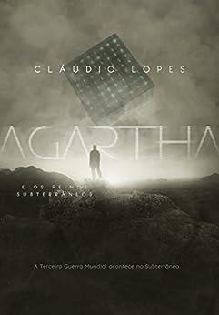 AGARTHA: E Os Reinos Subterrâneos (Crônicas das Cidades Perdidas Livro 2) por [Lopes, Cláudio, Lopes, Cláudio]