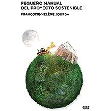 Pequeño manual del proyecto sostenible (Spanish Edition)