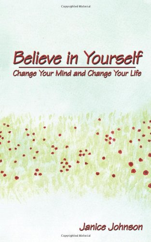 Download Believe In Yourself Change Your Mind And Change Your Life