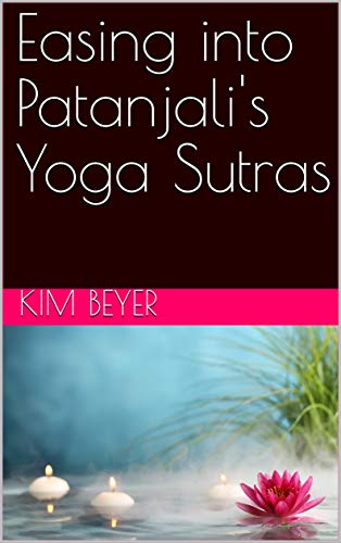 Amazon.com: Easing into Patanjalis Yoga Sutras (The Easing ...