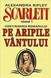 img - for Scarlett. Volumul 1 (continuarea romanului Pe Aripile Vantului) (Romanian Editiiion) book / textbook / text book