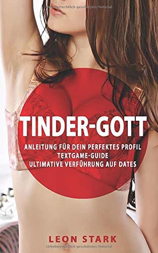 Tinder Gott  Anleitung Für Das Perfekte Tinder Profil Textgame Guide Ultimative Verführung Auf Dates