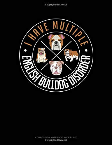I Have Multiple English Bulldog Disorder: Composition Notebook: Wide Ruled