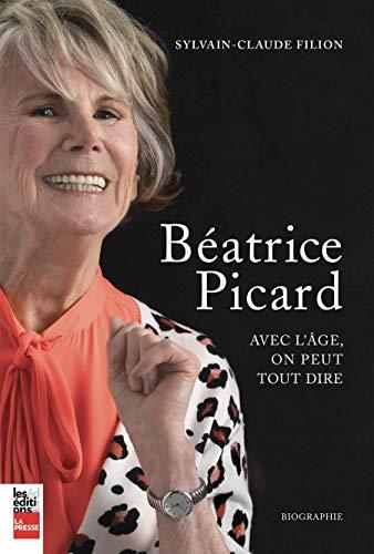 Béatrice Picard : avec l'âge, on peut tout dire - Sylvain-Claude Filion (2018) sur Bookys