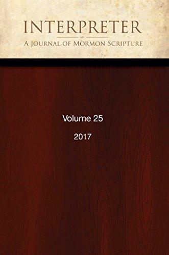 Interpreter: A Journal of Mormon Scripture, Volume 25 (2017)
