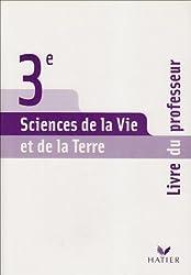 Sciences de la Vie et de la Terre 3e : Livre du professeur
