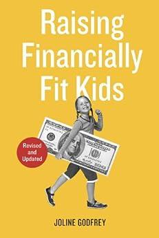 Raising Financially Fit Kids, Revised by [Godfrey, Joline]