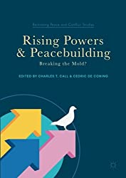 Rising Powers and Peacebuilding: Breaking the Mold? (Rethinking Peace and Conflict Studies)