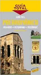 Guía del Prerrománico. Visigodo, Asturiano, Mozárabe Guía Total - España: Amazon.es: Cobreros, Jaime: Libros