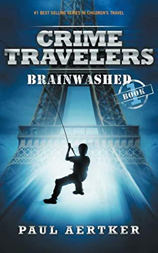 Brainwashed: Crime Travelers Spy School Mystery & International