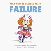 May You Be Blessed with Failure