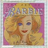 The Art of Barbie: Artists Celebrate the World's Favorite Doll