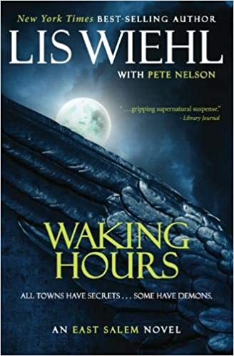 Waking Hours (The East Salem Trilogy): Lis Wiehl, Pete