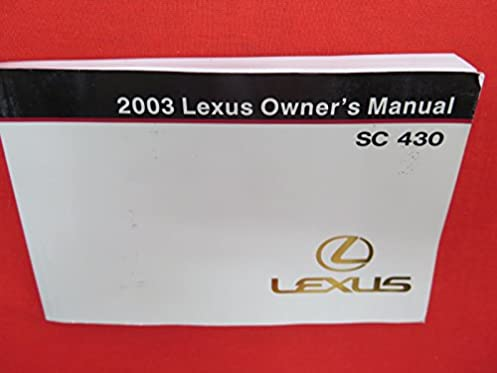 2003 lexus sc430 sc 430 owners manual lexus amazon com books rh amazon com Used 2002 Lexus SC430 2002 lexus sc430 owners manual pdf