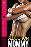 Mommy Seduction - Arousing Dirty Erotic Adult Taboo Hot Stories Collection