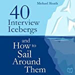 40 Interview Icebergs and How to Sail Around Them | Michael Heath