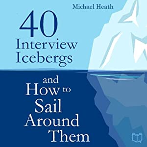 40 Interview Icebergs and How to Sail Around Them Audiobook