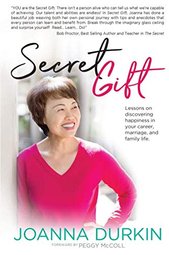Secret Gift: Lessons in discovering happiness in your career, marriage, and family life.