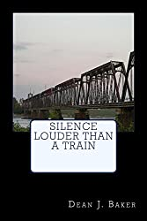 Silence Louder Than A Train