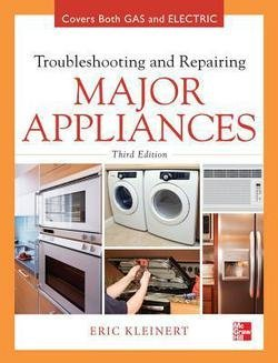 Eric Kleinert: Troubleshooting and Repairing Major Appliances (Hardcover); 2012 Edition