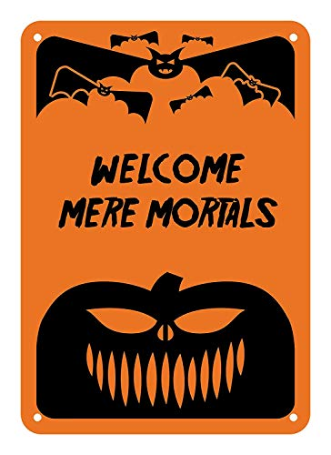 Funny Metal Sign Halloween Sign Welcome Mere Mortals Home Decoration Caution Warning Sign Plaque