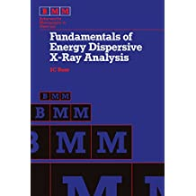 Fundamentals of Energy Dispersive X-Ray Analysis: Butterworths Monographs in Materials