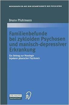 Book Familienbefunde bei zykloiden Psychosen und manisch-depressiver Erkrankung (Monographien aus dem Gesamtgebiete der Psychiatrie)