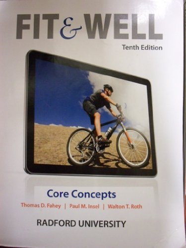 Fit & Well: Core Concepts [10 E] (Radford University Edition) by Thomas D. Fahey (2013-05-03)