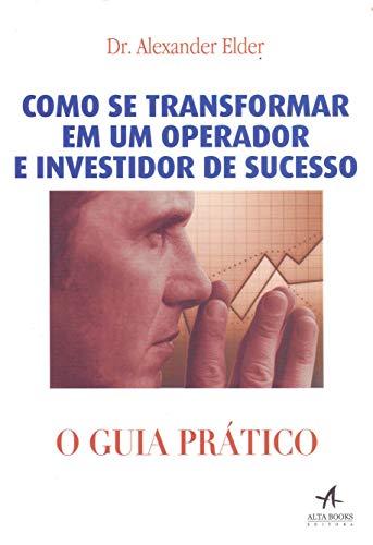 Guia prático - Como se transformar em um operador e investidor de sucesso