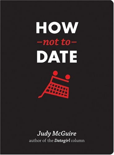 How Not to Date by Sasquatch Books