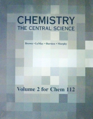 Chemistry the Central Science Volume 2 for Chem 112