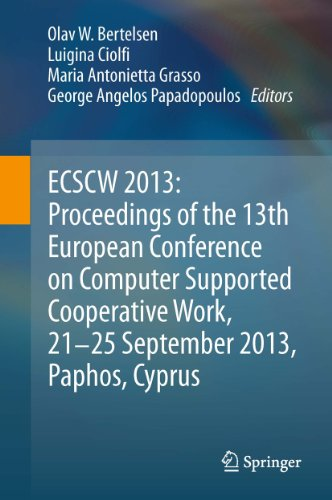 ECSCW 2013: Proceedings of the 13th European Conference on Computer Supported Cooperative Work, 21-25 September 2013, Paphos, Cyprus Pdf