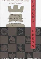 Samurai Chess : Mastering Strategic Thinking Through the Martial Art of the Mind