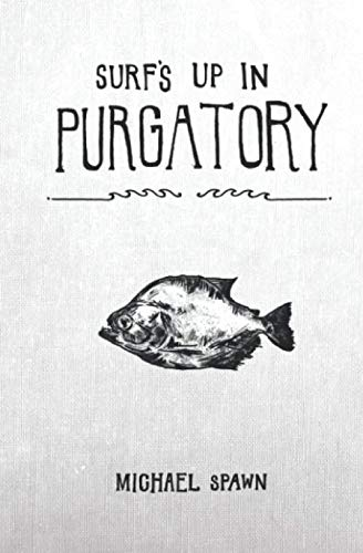 Surf's Up in Purgatory