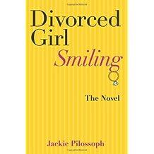 By Jackie Pilossoph - Divorced Girl Smiling (2013-12-08) [Paperback]