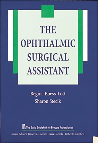 The ophthalmic surgical assistant the basic bookshelf for eyecare the ophthalmic surgical assistant the basic bookshelf for eyecare professionals 1st edition fandeluxe Gallery