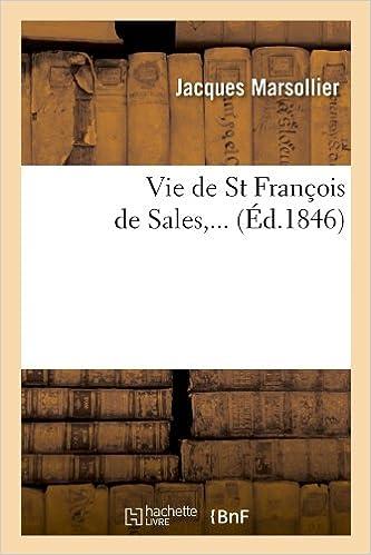 Ebook format epub téléchargement gratuit Vie de St François de Sales (Éd.1846) 201277654X PDF