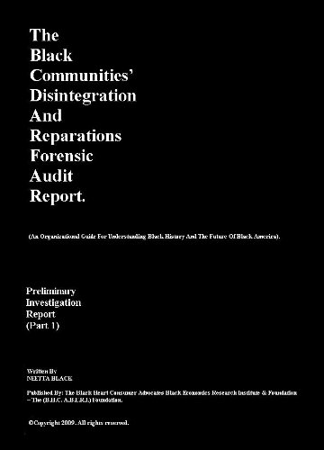 The Black Communities' Disintegration And Reparations Forensic Audit Report.