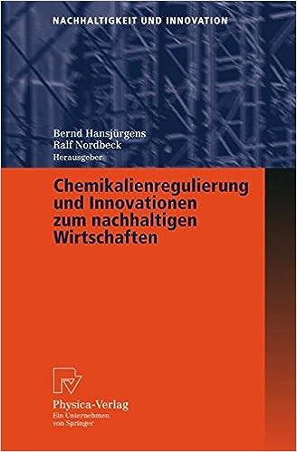 Book Chemikalienregulierung Und Innovationen Zum Nachhaltigen Wirtschaften (Nachhaltigkeit Und Innovation) (German Edition)