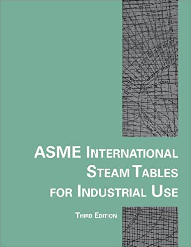 ASME International Steam Tables for Industrial Use (CRTD Center for Research and Technology Development)