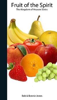 Fruit of the Spirit (Kingdom of Heaven) (English Edition) de [Jones, Bob, Jones, Bonnie]