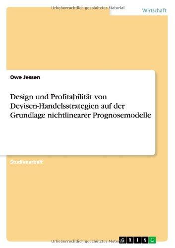 Download Design und Profitabilität von Devisen-Handelsstrategien  auf der  Grundlage nichtlinearer  Prognosemodelle (German Edition) ebook