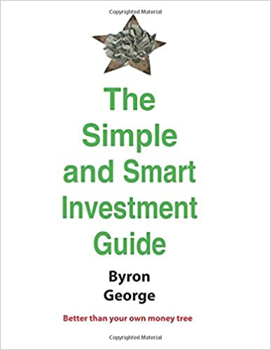 The Simple and Smart Investment Guide: The Next Best Thing to a Money Tree