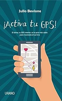¡Activa tu GPS! de [Bevione, Julio]