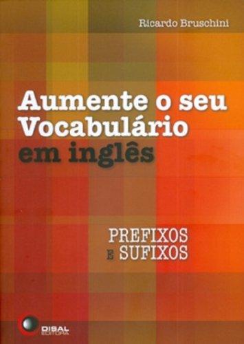Aumente o Seu Vocabulário em Inglês. Prefixos e Sufixos